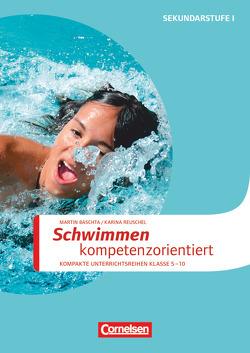 Sportarten / Schwimmen kompetenzorientiert von Baschta,  Martin, Dornbusch,  Ralf, Schiedek,  Karina