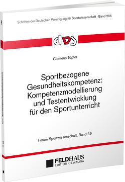 Sportbezogene Gesundheitskompetenz von Töpfer,  Clemes
