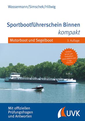 Sportbootführerschein Binnen kompakt von Hillwig,  Daniel, Simschek,  Roman, Wassermann,  Matthias