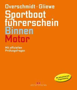 Sportbootführerschein Binnen – Motor von Gliewe,  Ramon, Overschmidt,  Heinz
