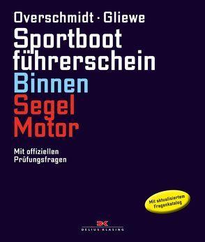 Sportbootführerschein Binnen Segel/Motor von Gliewe,  Ramon, Overschmidt,  Heinz