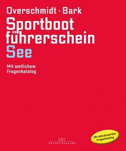 Sportbootführerschein See von Bark,  Axel, Overschmidt,  Heinz