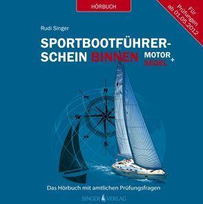 Sportbootführerschein Binnen unter Motor und Segel – Hörbuch mit amtlichen Prüfungsfragen von Schülke,  Martin, Singer,  Rudi