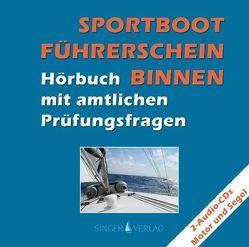 Sportbootführerschein (SBF) Binnen vor dem 01.05.2012 von Deininger,  Djamil, Singer,  Rudi