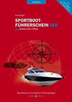 Sportbootführerschein See – Hörbuch mit amtlichen Prüfungsfragen von Schülke,  Martin, Singer,  Rudi