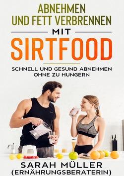 Sporternährung / Abnehmen und Fettverbrennen mit Sirtfood von Wagner,  Thomas