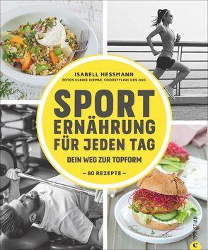Sporternährung für jeden Tag von Heßmann,  Isabell, Kirmse,  Ulrike