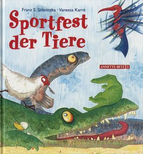 Sportfest der Tiere von Karré,  Vanessa, Sklenitzka,  Franz S