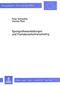 Sportgrossveranstaltungen und Fremdenverkehrsmarketing von Piber,  Hannes, Schnedlitz,  Peter