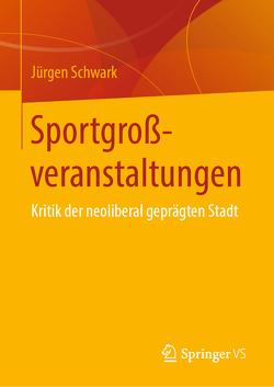 Sportgroßveranstaltungen von Schwark,  Jürgen