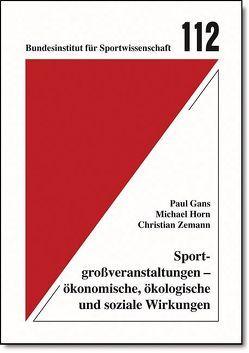 Sportgroßveranstaltungen – ökonomische, ökologische und soziale Wirkungen von Gans,  Paul, Horn,  Michael, Zemann,  Christian
