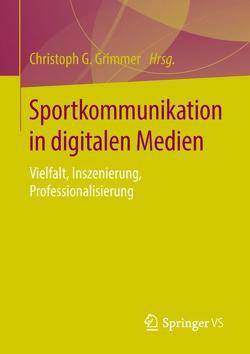 Sportkommunikation in digitalen Medien von Grimmer,  Christoph G.