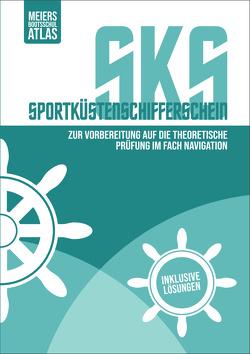 Sportküstenschifferschein (SKS): Übungen zur Navigation von Meier,  Swen