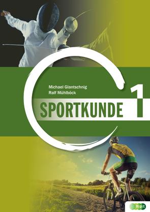 Sportkunde. Band 1 von Glantschnig,  Michael, Mühlböck,  Ralf