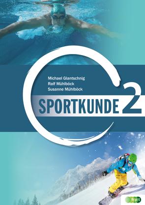 Sportkunde. Band 2 von Glantschnig,  Michael, Mühlböck,  Ralf, Mühlböck,  Susanne