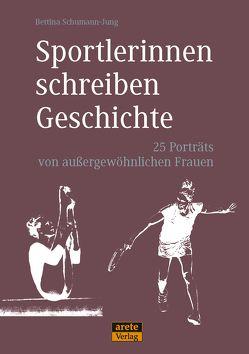 Sportlerinnen schreiben Geschichte von Schumann-Jung,  Bettina