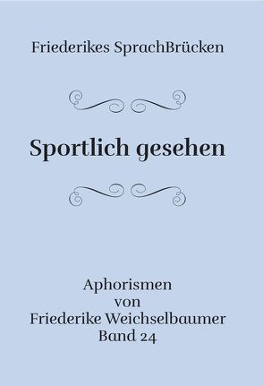 Sportlich gesehen von Weichselbaumer,  Friederike