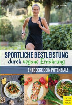Sportliche Bestleistung durch vegane Ernährung von Gesing,  Lena