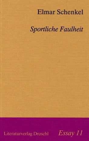 Sportliche Faulheit von Schenkel,  Elmar