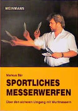 Sportliches Messerwerfen von Bär,  Markus, Trojan,  Lutz