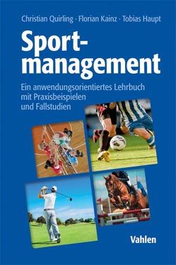 Sportmanagement von Haupt,  Tobias, Kainz,  Florian, Quirling,  Christian