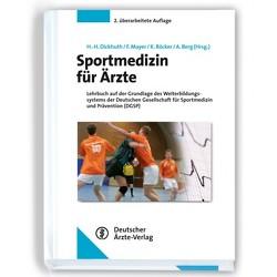 Sportmedizin für Ärzte von Berg,  Aloys, Dickhuth,  Hans-Hermann, Mayer,  Frank, Röcker,  Kai