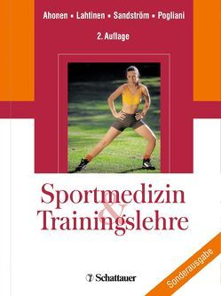 Sportmedizin und Trainingslehre von Ahonen,  Jarmo, Lahtinen,  Tiina, Pogliani,  Giuliano, Sandström,  Marita