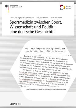 Sportmedizin zwischen Sport, Wissenschaft und Politik – eine deutsche Geschichte von Becker,  Christian, Krüger,  Michael, Nielsen,  Stefan, Rehmann,  Lucas