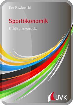 Sportökonomik von Pawlowski,  Tim