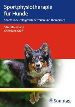Sportphysiotherapie für Hunde von Gräff,  Christiane, Meermann,  Silke