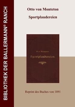 Bibliothek der Ballermann-Ranch / Sportplaudereien von von Monteton,  Otto