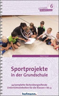 Sportprojekte in der Grundschule von Horsch,  Robert