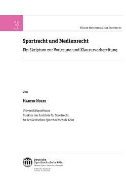 Sportrecht und Medienrecht von Nolte,  Prof. Dr. Martin