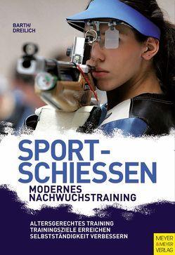 Sportschießen – Modernes Nachwuchstraining von Barth,  Berndt, Dreilich,  Beate