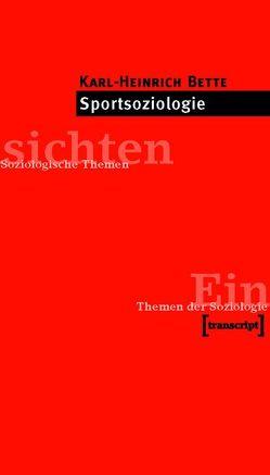 Sportsoziologie von Bette,  Karl-Heinrich