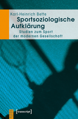 Sportsoziologische Aufklärung von Bette,  Karl-Heinrich