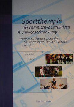 Sporttherapie bei chronisch-obstruktiven Atemwegeserkrankungen von Jacob,  Sabine, Müller,  Christian