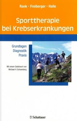 Sporttherapie bei Krebserkrankungen von Freiberger,  Verena, Halle,  Martin, Rank,  Melanie