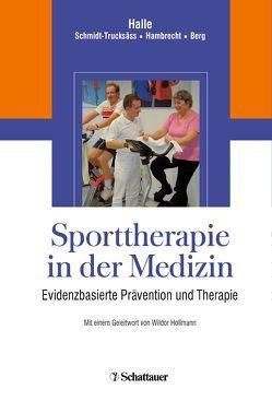 Sporttherapie in der Medizin von Berg,  Aloys, Halle,  Martin, Hambrecht,  Rainer, Schmidt-Trucksäß,  Arno