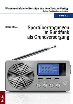Sportübertragungen im Rundfunk als Grundversorgung von Beck,  Clara