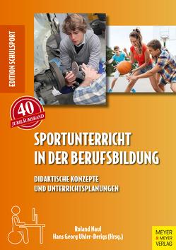 Sportunterricht in der Berufsbildung von Aschebrock,  Heinz, Naul,  Roland, Pack,  Rolf-Peter, Uhler-Derigs,  Hans Georg