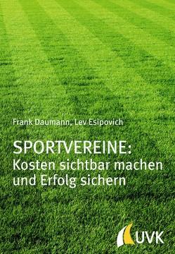 Sportvereine: Kosten sichtbar machen und Erfolg sichern von Daumann,  Frank, Esipovich,  Lev
