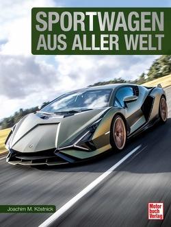 Sportwagen aus aller Welt von Köstnick,  Joachim M.