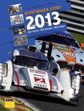 Sportwagen Story 2013 von Krone,  Lars, Runschke,  Oliver