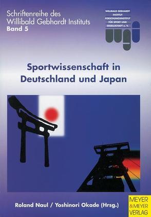 Sportwissenschaft in Deutschland und Japan von Naul,  Roland, Okade,  Yoshinori