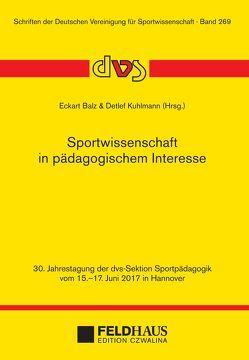 Sportwissenschaft in pädagogischem Interesse von Balz,  Eckart, Kuhlmann,  Detlef