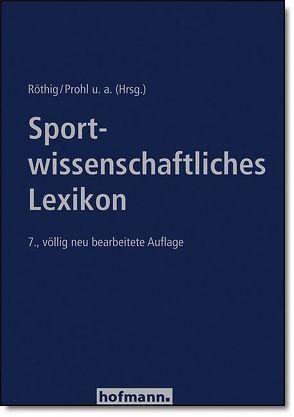 Sportwissenschaftliches Lexikon von Prohl,  Robert, Röthig,  Peter