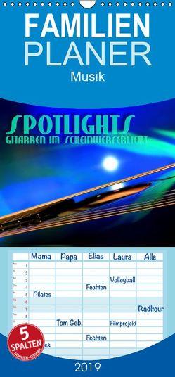 SPOTLIGHTS – Gitarren im Scheinwerferlicht – Familienplaner hoch (Wandkalender 2019 , 21 cm x 45 cm, hoch) von Bleicher,  Renate