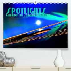 SPOTLIGHTS – Gitarren im Scheinwerferlicht (Premium, hochwertiger DIN A2 Wandkalender 2020, Kunstdruck in Hochglanz) von Bleicher,  Renate