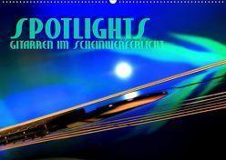 SPOTLIGHTS – Gitarren im Scheinwerferlicht (Wandkalender 2019 DIN A2 quer) von Bleicher,  Renate